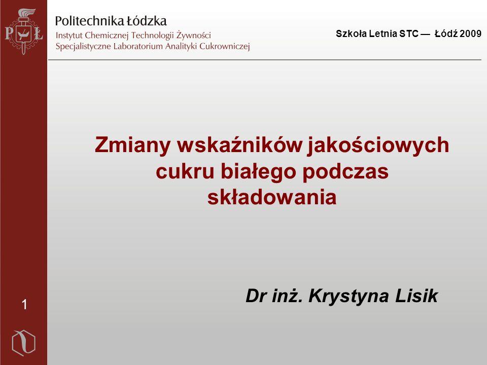 Szkoła Letnia STC — Łódź 2009 22 Wpływ czasu składowania na zmianę wskaźników jakościowych cukru białego Wskaźnik Przed skład.