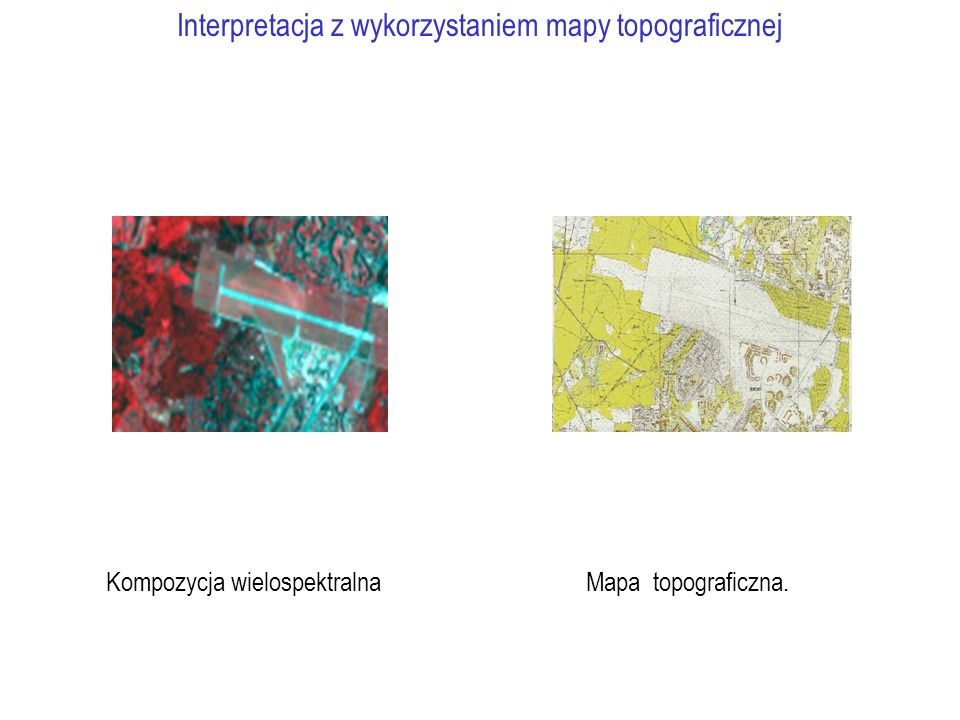 Kompozycja wielospektralna Mapa topograficzna. Interpretacja z wykorzystaniem mapy topograficznej