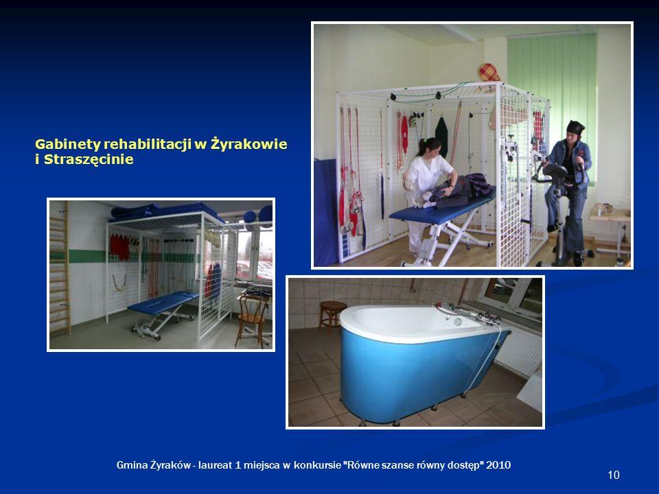 10 Gabinety rehabilitacji w Żyrakowie i Straszęcinie Gmina Żyraków - laureat 1 miejsca w konkursie Równe szanse równy dostęp 2010