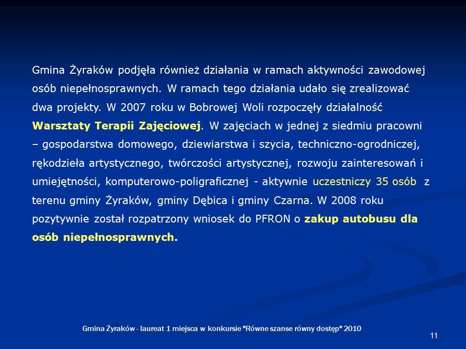 11 Gmina Żyraków podjęła również działania w ramach aktywności zawodowej osób niepełnosprawnych.