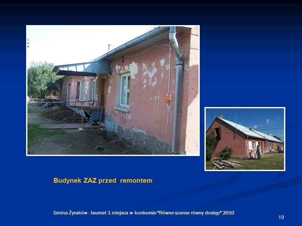 19 Budynek ZAZ przed remontem Gmina Żyraków - laureat 1 miejsca w konkursie Równe szanse równy dostęp 2010