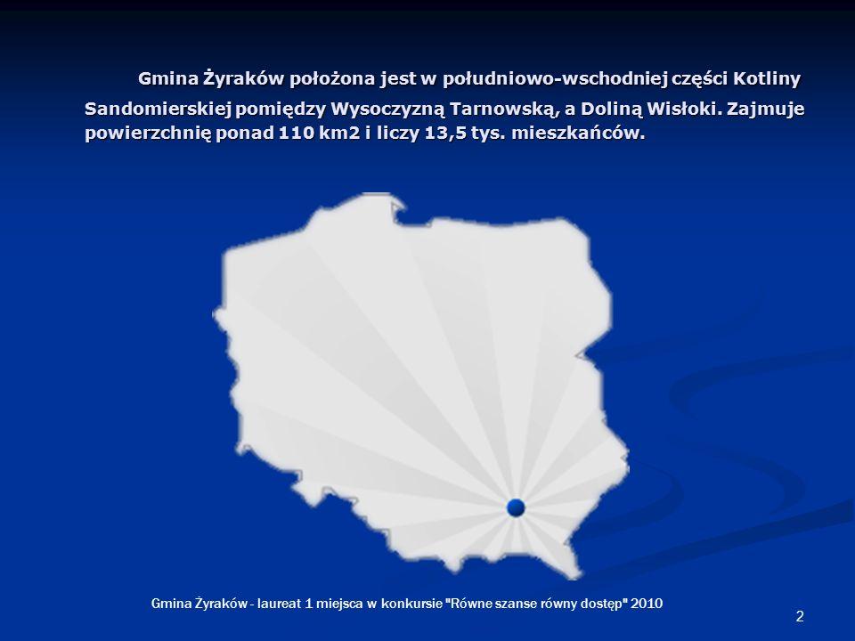 2 Gmina Żyraków położona jest w południowo-wschodniej części Kotliny Sandomierskiej pomiędzy Wysoczyzną Tarnowską, a Doliną Wisłoki.