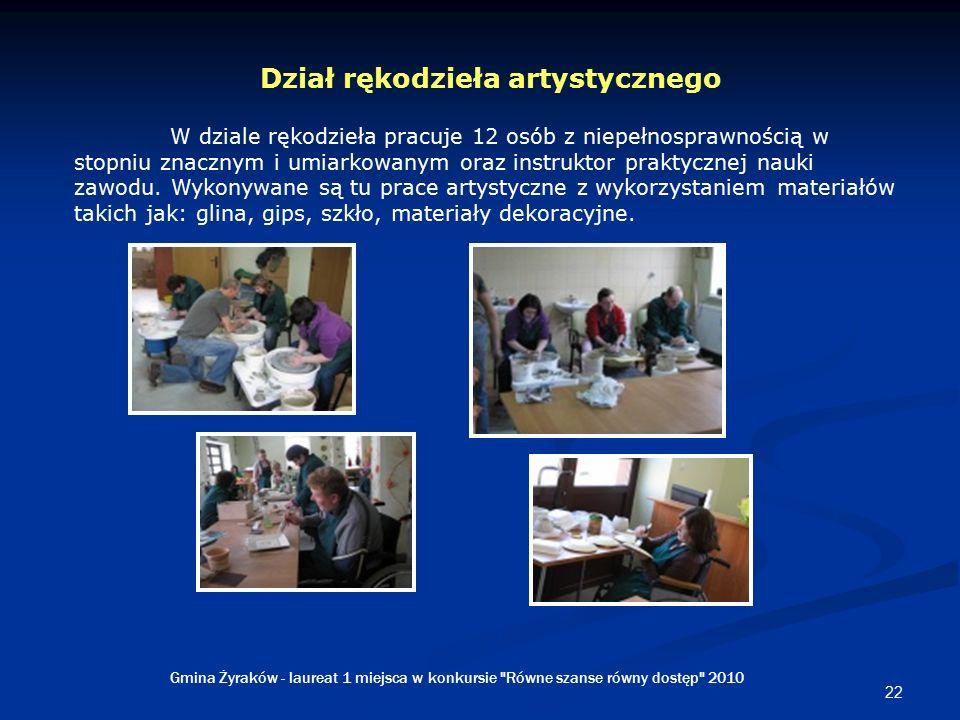 22 Dział rękodzieła artystycznego W dziale rękodzieła pracuje 12 osób z niepełnosprawnością w stopniu znacznym i umiarkowanym oraz instruktor praktycznej nauki zawodu.