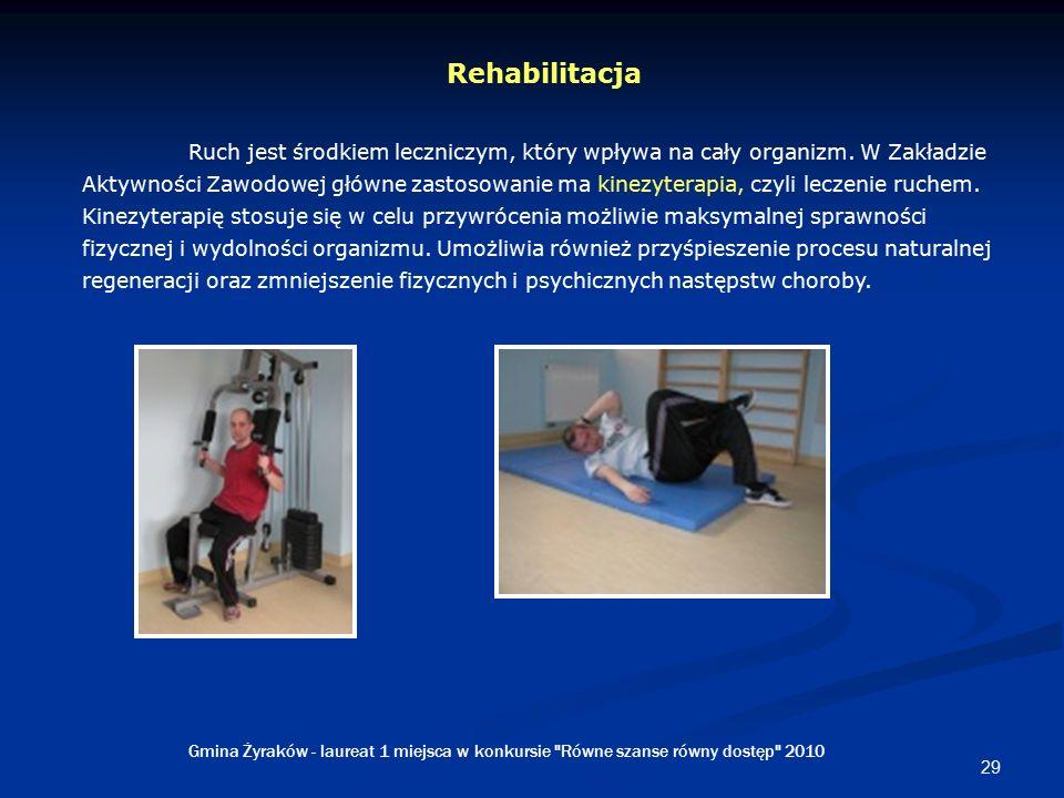 29 Rehabilitacja Ruch jest środkiem leczniczym, który wpływa na cały organizm.