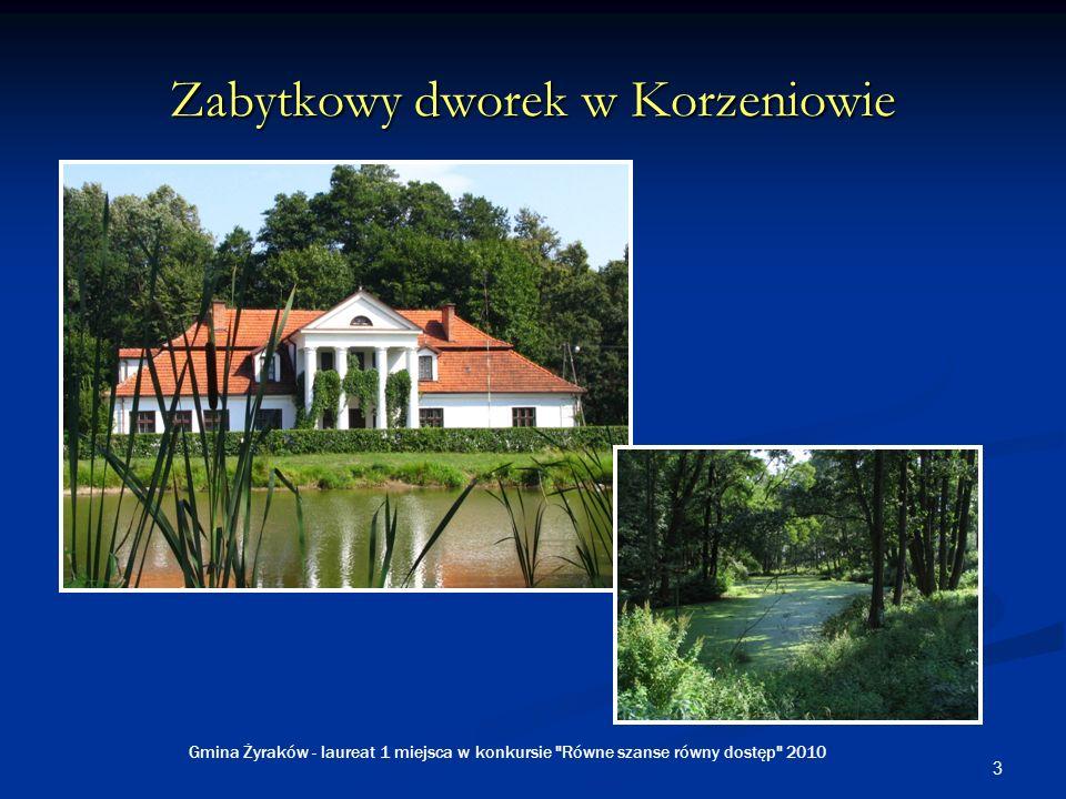 3 Zabytkowy dworek w Korzeniowie Gmina Żyraków - laureat 1 miejsca w konkursie Równe szanse równy dostęp 2010