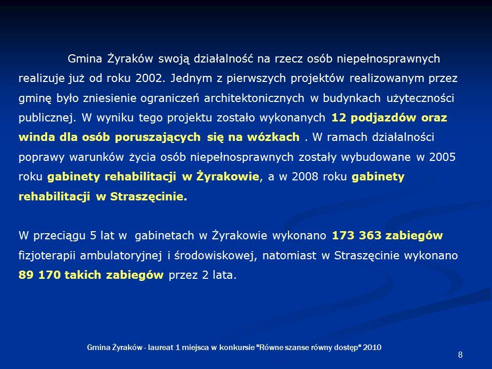 8 Gmina Żyraków swoją działalność na rzecz osób niepełnosprawnych realizuje już od roku 2002.