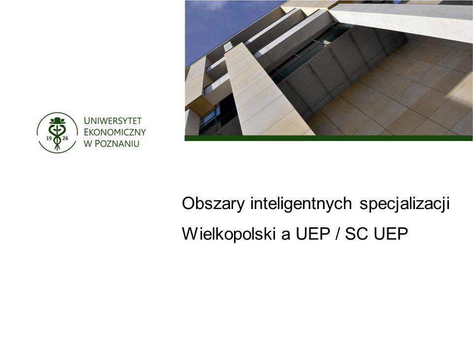 Obszary inteligentnych specjalizacji Wielkopolski a UEP / SC UEP
