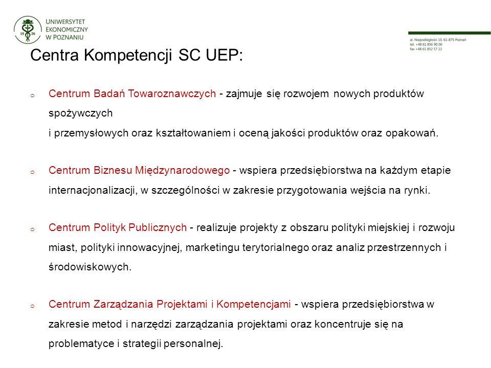 Centra Kompetencji SC UEP: o Centrum Badań Towaroznawczych - zajmuje się rozwojem nowych produktów spożywczych i przemysłowych oraz kształtowaniem i oceną jakości produktów oraz opakowań.