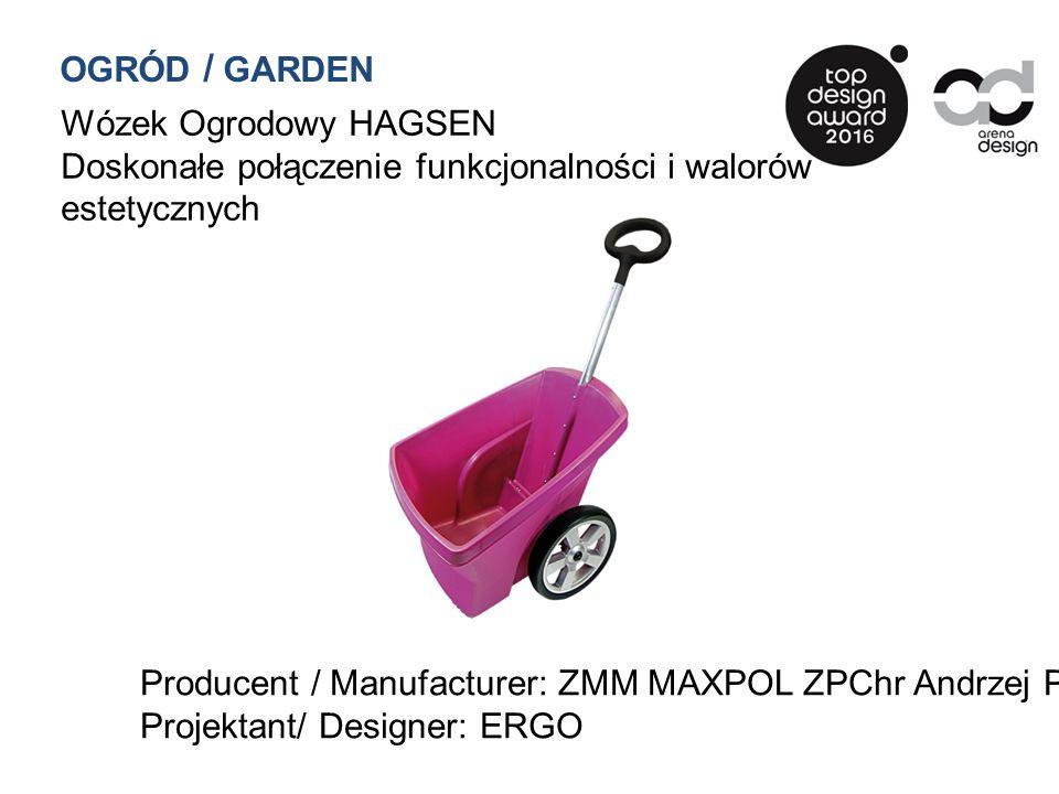 Wózek Ogrodowy HAGSEN Doskonałe połączenie funkcjonalności i walorów estetycznych Producent / Manufacturer: ZMM MAXPOL ZPChr Andrzej Polak Projektant/ Designer: ERGO