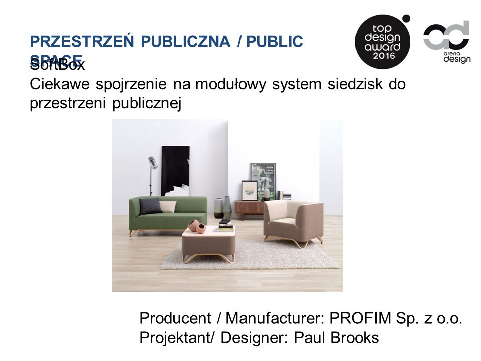 PRZESTRZEŃ PUBLICZNA / PUBLIC SPACE SoftBox Ciekawe spojrzenie na modułowy system siedzisk do przestrzeni publicznej Producent / Manufacturer: PROFIM Sp.