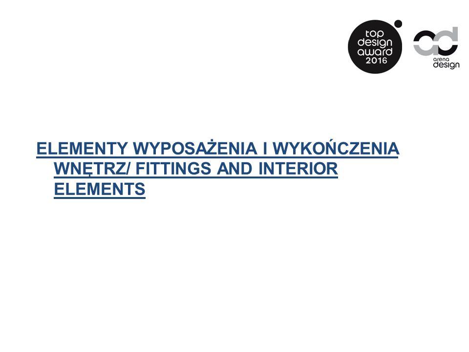 ELEMENTY WYPOSAŻENIA I WYKOŃCZENIA WNĘTRZ/ FITTINGS AND INTERIOR ELEMENTS