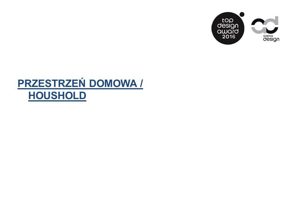 PRZESTRZEŃ DOMOWA / HOUSHOLD