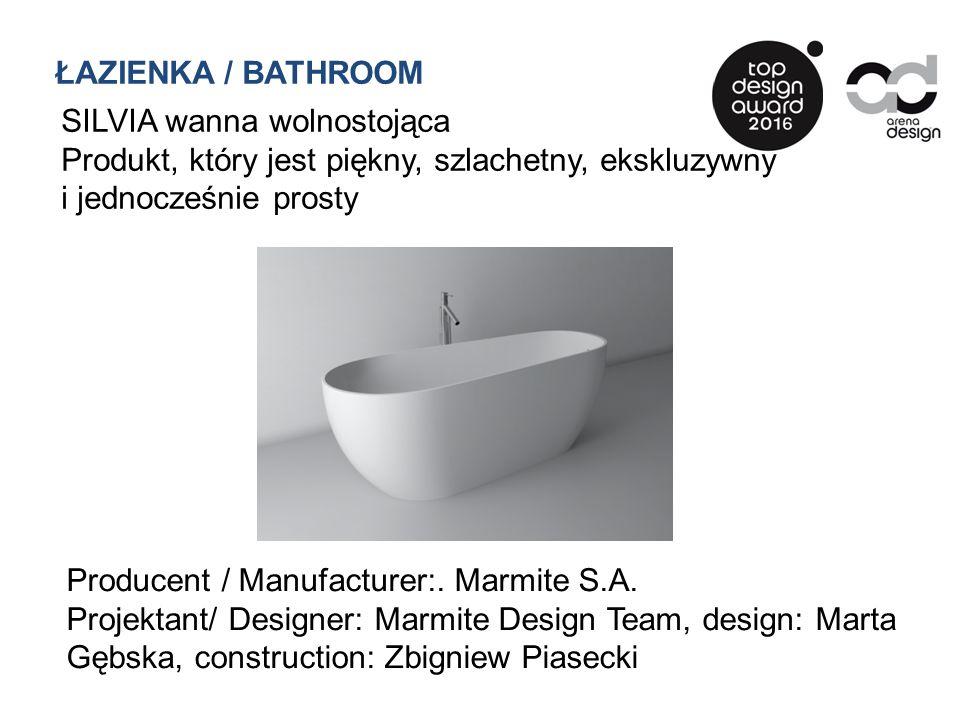 SILVIA wanna wolnostojąca Produkt, który jest piękny, szlachetny, ekskluzywny i jednocześnie prosty Producent / Manufacturer:. Marmite S.A. Projektant
