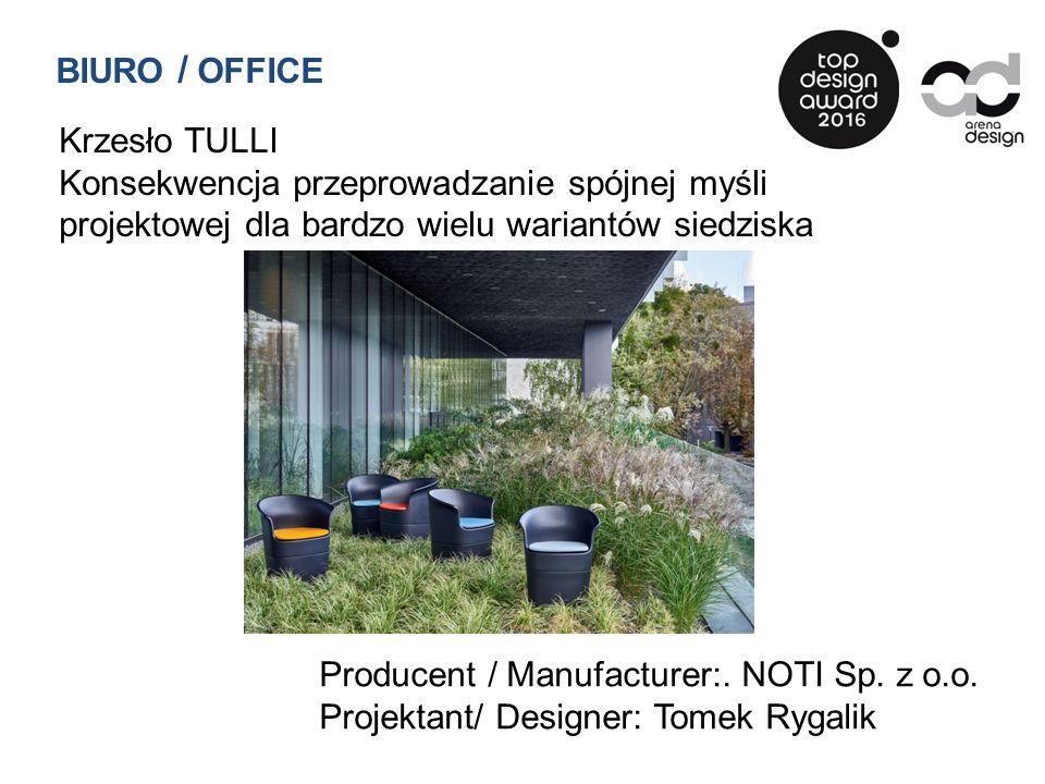 Krzesło TULLI Konsekwencja przeprowadzanie spójnej myśli projektowej dla bardzo wielu wariantów siedziska Producent / Manufacturer:. NOTI Sp. z o.o. P