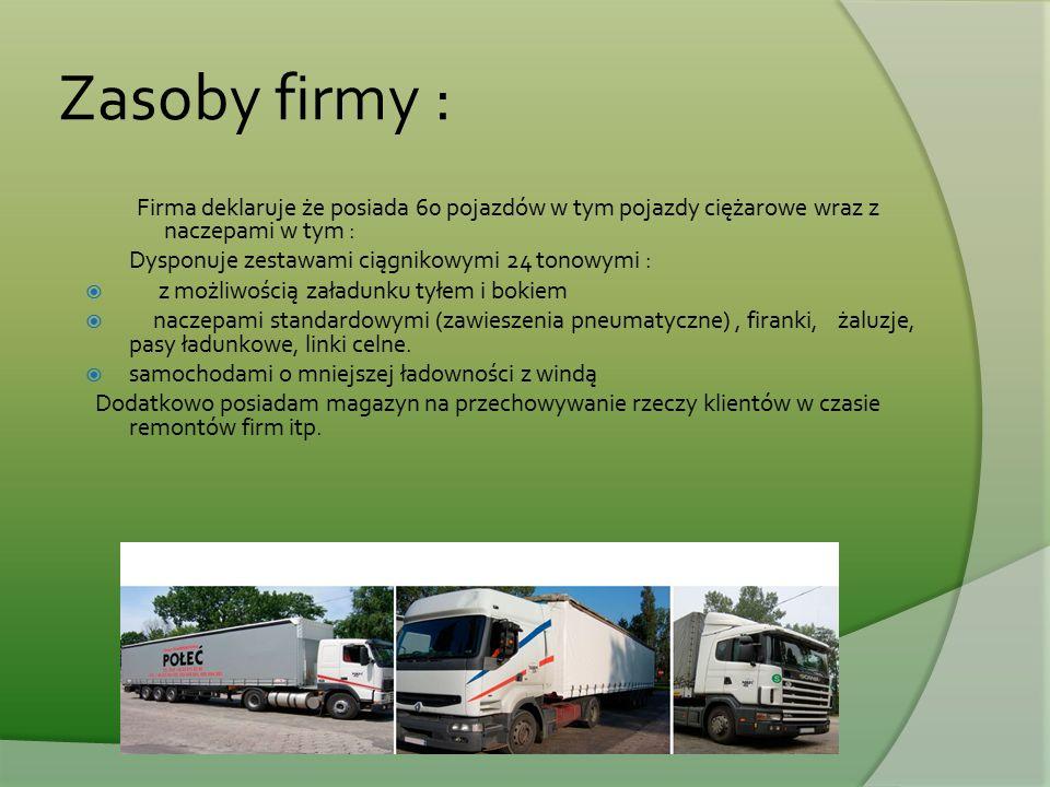 Zasoby firmy : Firma deklaruje że posiada 60 pojazdów w tym pojazdy ciężarowe wraz z naczepami w tym : Dysponuje zestawami ciągnikowymi 24 tonowymi :