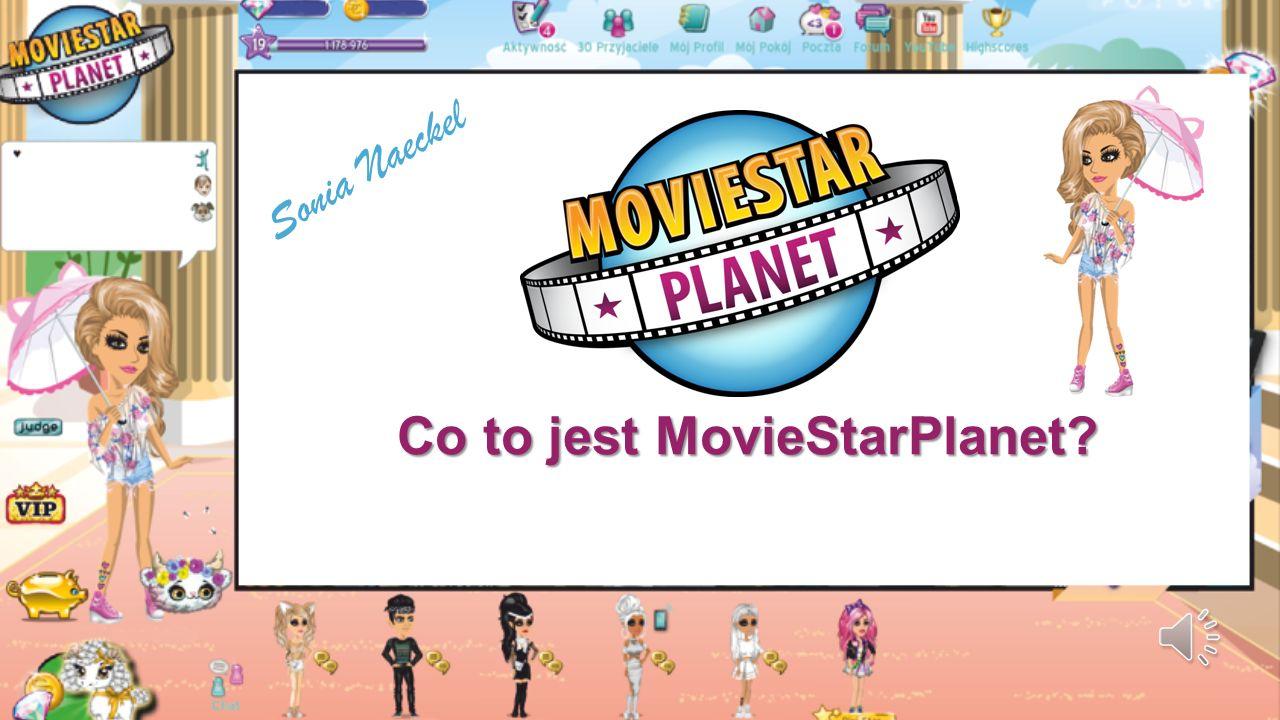 Co to jest MovieStarPlanet? Sonia Naeckel