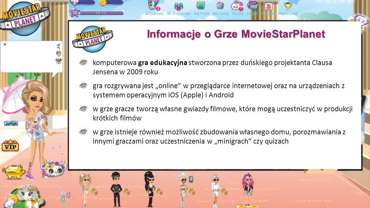 """Informacje o Grze MovieStarPlanet komputerowa gra edukacyjna stworzona przez duńskiego projektanta Clausa Jensena w 2009 roku gra rozgrywana jest """"online w przeglądarce internetowej oraz na urządzeniach z systemem operacyjnym iOS (Apple) i Android w grze gracze tworzą własne gwiazdy filmowe, które mogą uczestniczyć w produkcji krótkich filmów w grze istnieje również możliwość zbudowania własnego domu, porozmawiania z innymi graczami oraz uczestniczenia w """"minigrach czy quizach"""