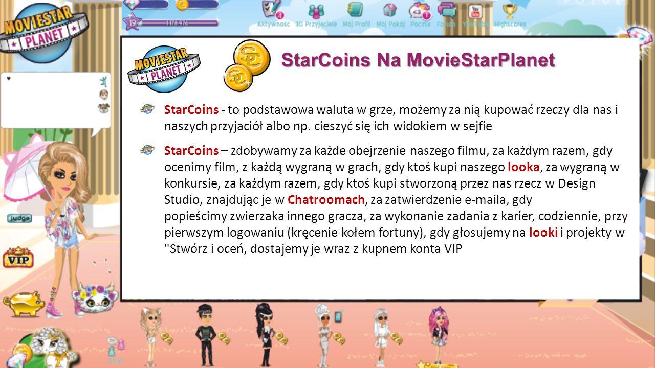Fame Na MovieStarPlanet fame to punkty doświadczenie w grze dzięki fame możemy zdobywać kolejne levele (poziomy) w grze fame w grze dostajemy za każde unikalne obejrzenie na naszym filmie, którym występujemy (jako postać w grze), za oglądanie filmów (30 fame za film), za autografy, za udział w grach (oprócz gier arkada), za wykonywanie zadań w karierach, za zdobywanie awards, z magazynu fame, z koła fame, ze specjalnych pozdrowień, za głosy, które inne osoby w grze oddadzą na nasze projekty (looki) w konkursie, tworząc film, artbooka, looka, aktualizując pokój, kupując nowe przedmioty