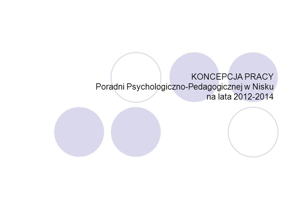 KONCEPCJA PRACY Poradni Psychologiczno-Pedagogicznej w Nisku na lata 2012-2014