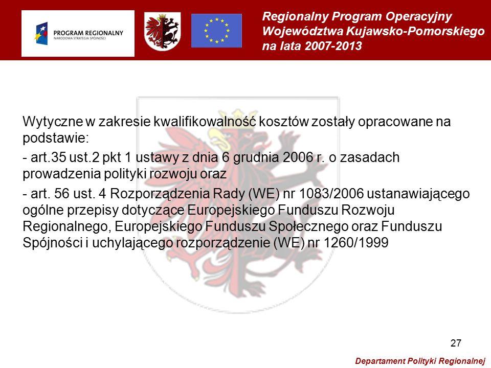 Regionalny Program Operacyjny Województwa Kujawsko-Pomorskiego na lata 2007-2013 Departament Polityki Regionalnej 28 Koszty kwalifikowalne w ramach RPO podzielone są według następujących grup: 1.Prace przygotowawcze 2.Prace inwestycyjne oraz związane z procesem inwestycyjnym 3.Koszty niezbędne do realizacji postanowień umowy o dofinansowanie projektu 4.Inne koszty 5.Kwalifikowalność projektów objętych pomocą publiczną 6.Koszty niekwalifikowalne w ramach poszczególnych działań