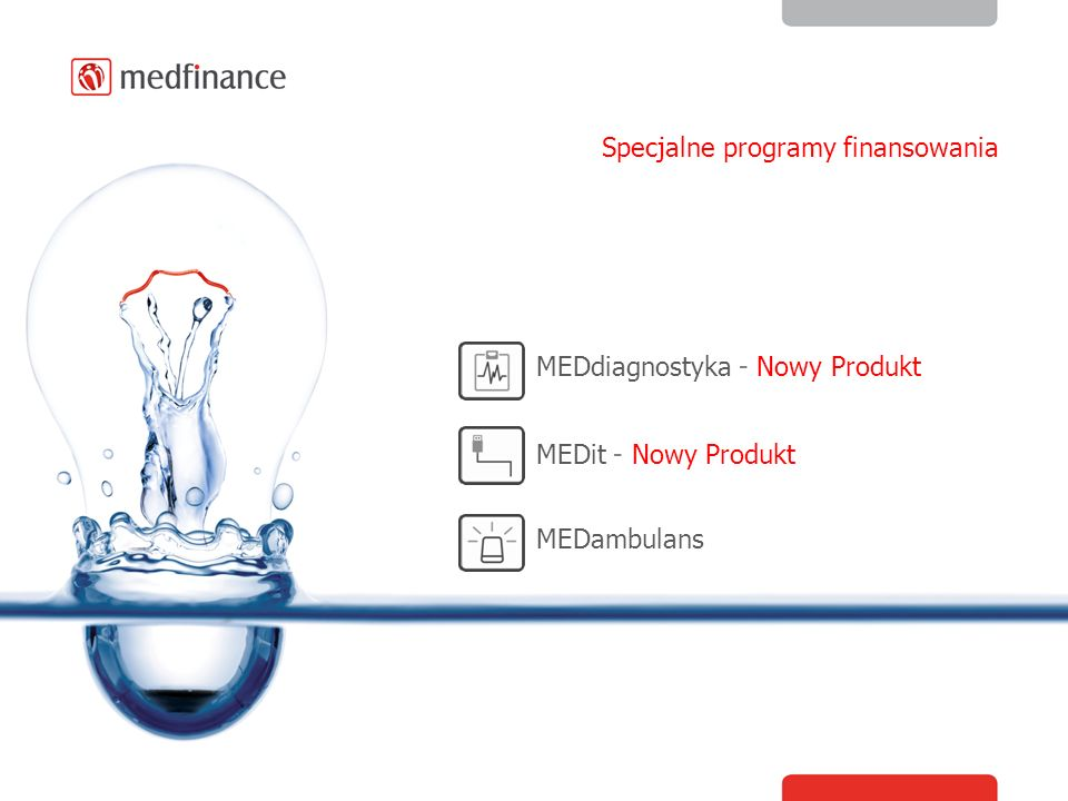 Specjalne programy finansowania MEDambulans MEDdiagnostyka - Nowy Produkt MEDit - Nowy Produkt