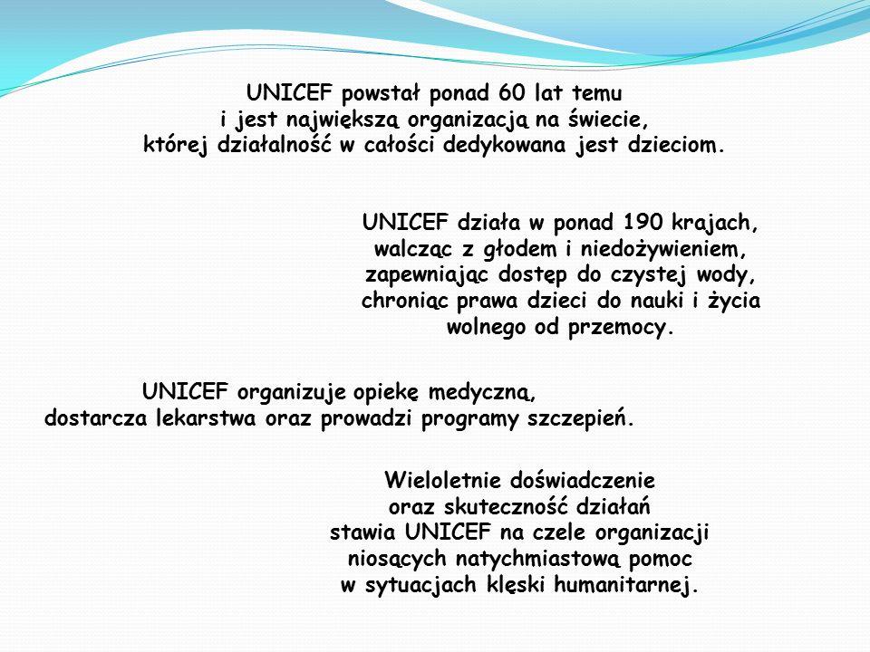 UNICEF organizuje opiekę medyczną, dostarcza lekarstwa oraz prowadzi programy szczepień.