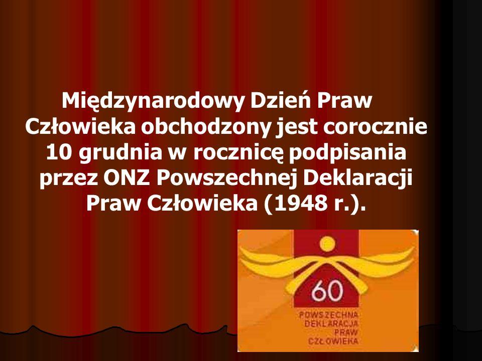 W Powszechnej Deklaracji Praw Człowieka zapisano m.in.