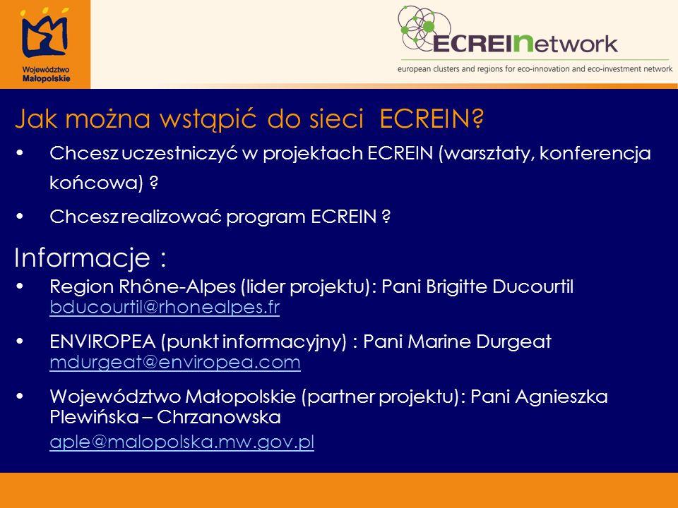 Jak można wstąpić do sieci ECREIN? Chcesz uczestniczyć w projektach ECREIN (warsztaty, konferencja końcowa) ? Chcesz realizować program ECREIN ? Infor