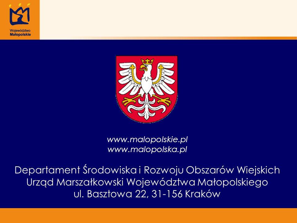 www.malopolskie.pl www.malopolska.pl Departament Środowiska i Rozwoju Obszarów Wiejskich Urząd Marszałkowski Województwa Małopolskiego ul. Basztowa 22