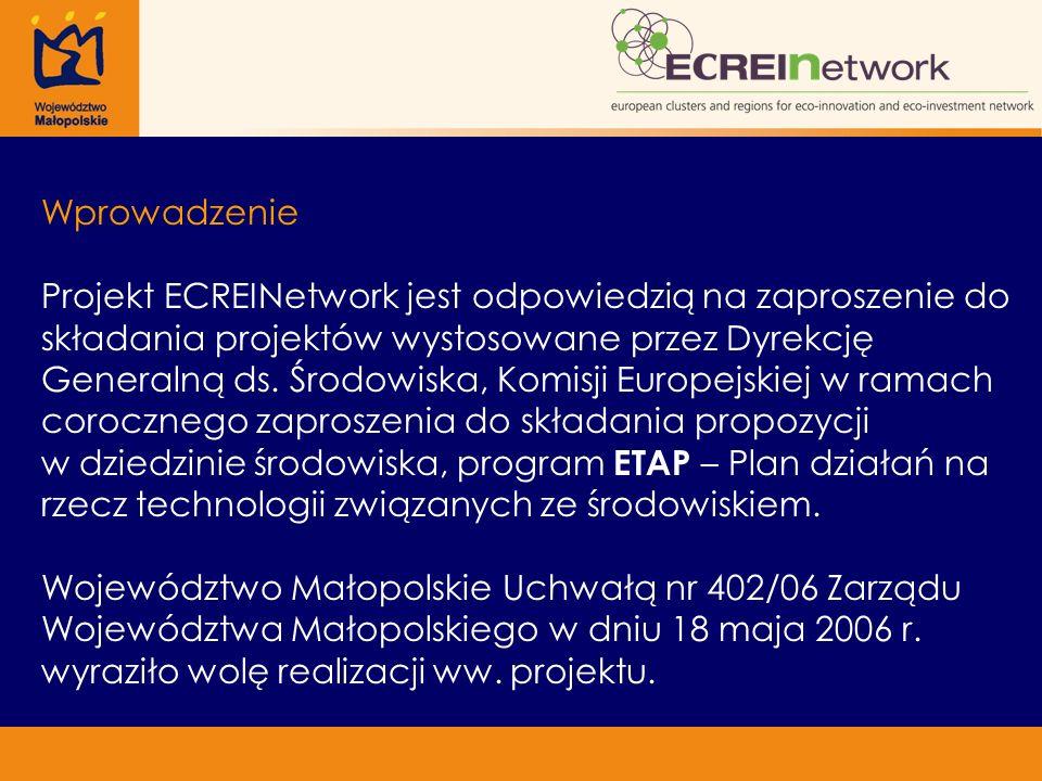 Wprowadzenie Projekt ECREINetwork jest odpowiedzią na zaproszenie do składania projektów wystosowane przez Dyrekcję Generalną ds. Środowiska, Komisji