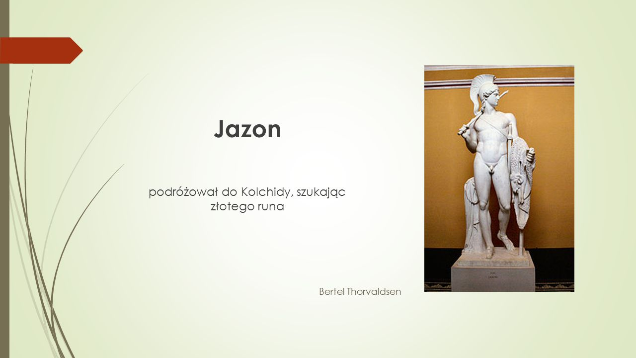Jazon podróżował do Kolchidy, szukając złotego runa Bertel Thorvaldsen