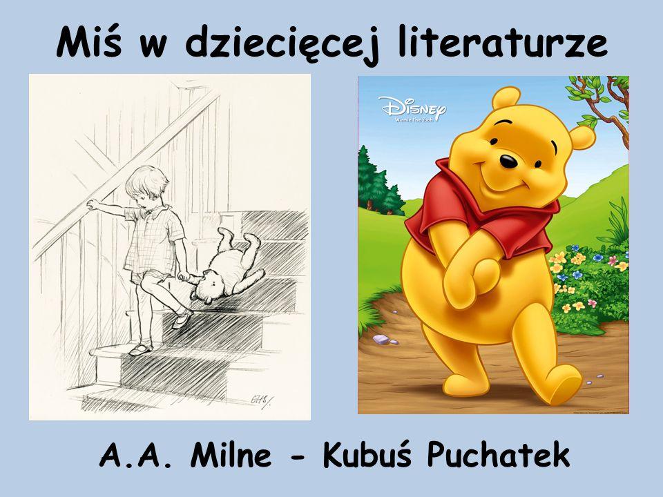 Miś w dziecięcej literaturze A.A. Milne - Kubuś Puchatek