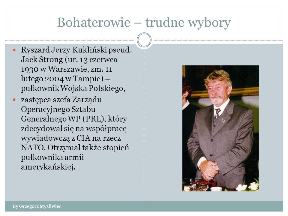 Bohaterowie – trudne wybory Ryszard Jerzy Kukliński pseud.