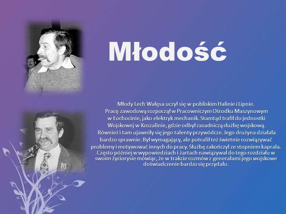 Młodość Młody Lech Wałęsa uczył się w pobliskim Halinie i Lipnie.