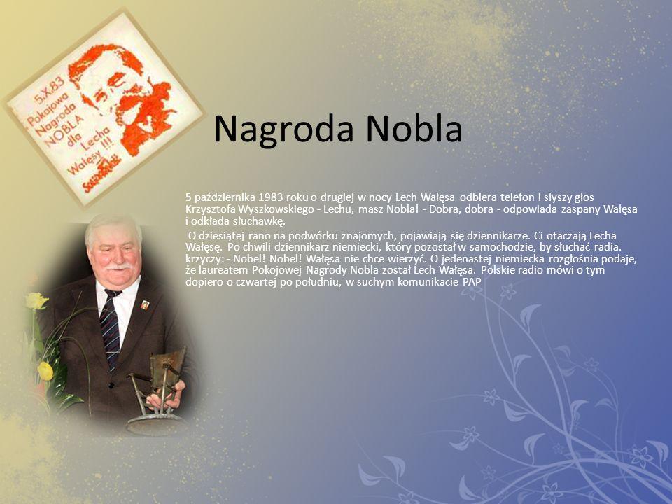 Nagroda Nobla 5 października 1983 roku o drugiej w nocy Lech Wałęsa odbiera telefon i słyszy głos Krzysztofa Wyszkowskiego - Lechu, masz Nobla! - Dobr