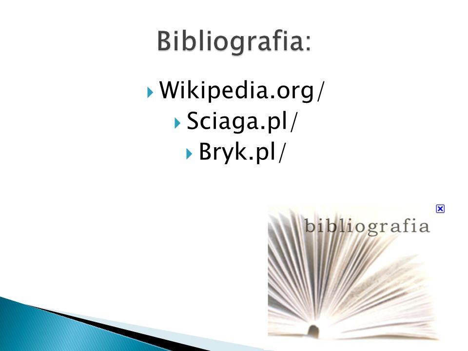 Wikipedia.org/  Sciaga.pl/  Bryk.pl/