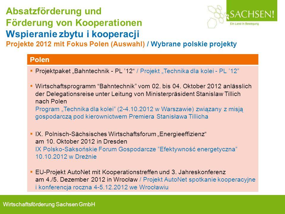 """Wirtschaftsförderung Sachsen GmbH Polen  Projektpaket """"Bahntechnik - PL '12"""" / Projekt """"Technika dla kolei - PL '12""""  Wirtschaftsprogramm """"Bahntechn"""