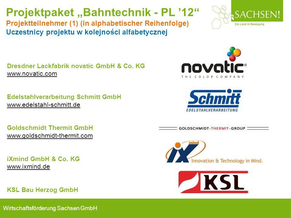 Wirtschaftsförderung Sachsen GmbH Dresdner Lackfabrik novatic GmbH & Co. KG www.novatic.com Edelstahlverarbeitung Schmitt GmbH www.edelstahl-schmitt.d
