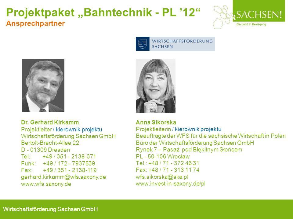 Wirtschaftsförderung Sachsen GmbH Anna Sikorska Projektleiterin / kierownik projektu Beauftragte der WFS für die sächsische Wirtschaft in Polen Büro d