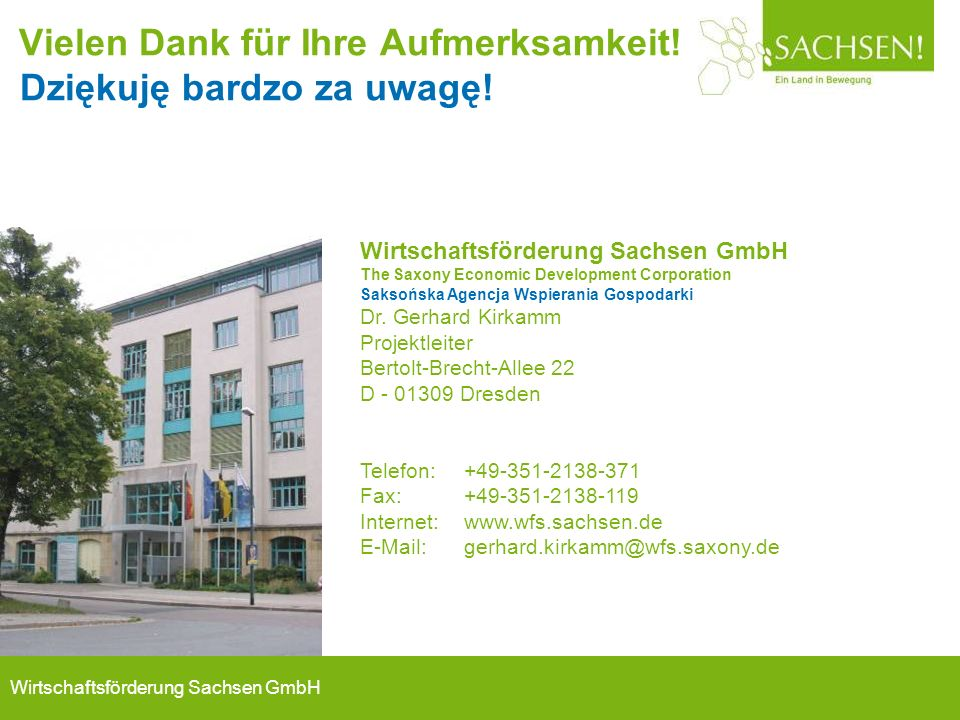 Wirtschaftsförderung Sachsen GmbH Wirtschaftsförderung Sachsen GmbH The Saxony Economic Development Corporation Saksońska Agencja Wspierania Gospodarki Dr.