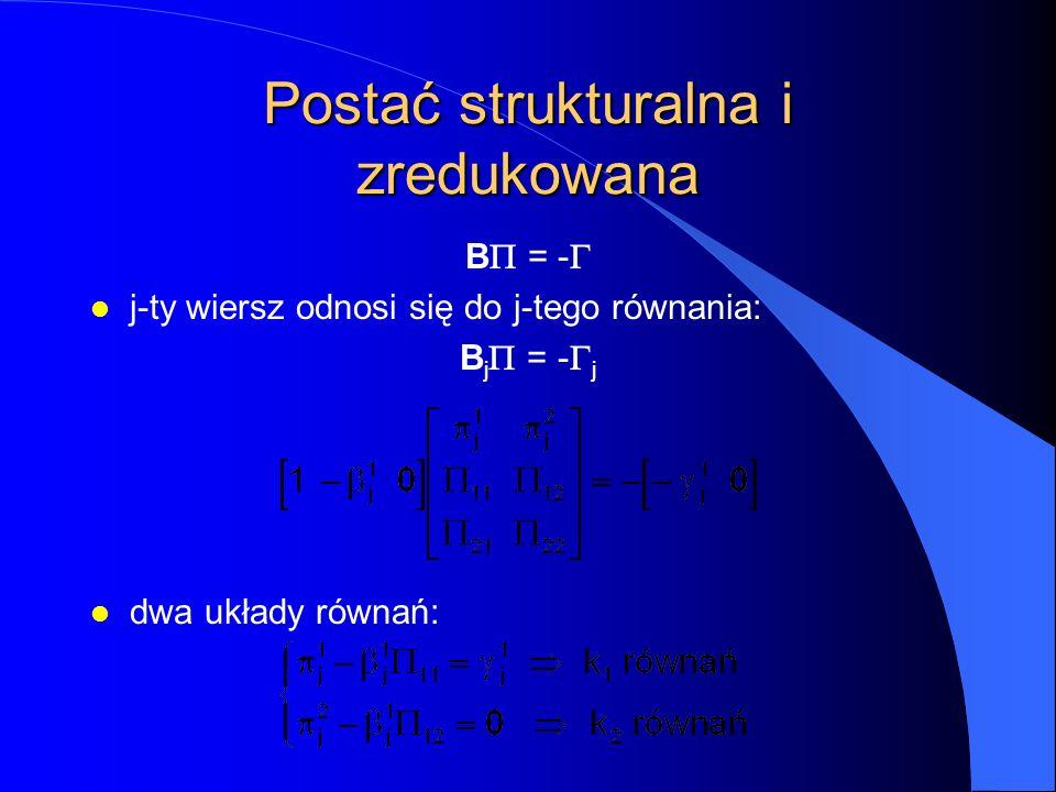 Postać strukturalna i zredukowana B  = -  l j-ty wiersz odnosi się do j-tego równania: B j  = -  j l dwa układy równań: