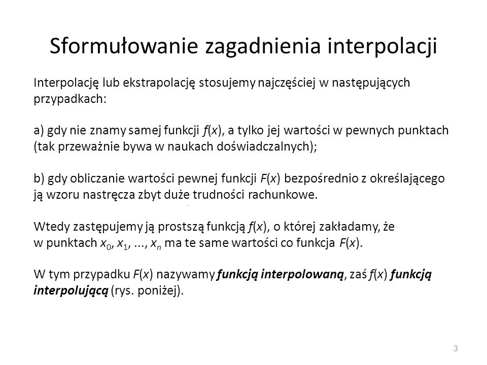 Sformułowanie zagadnienia interpolacji 3.