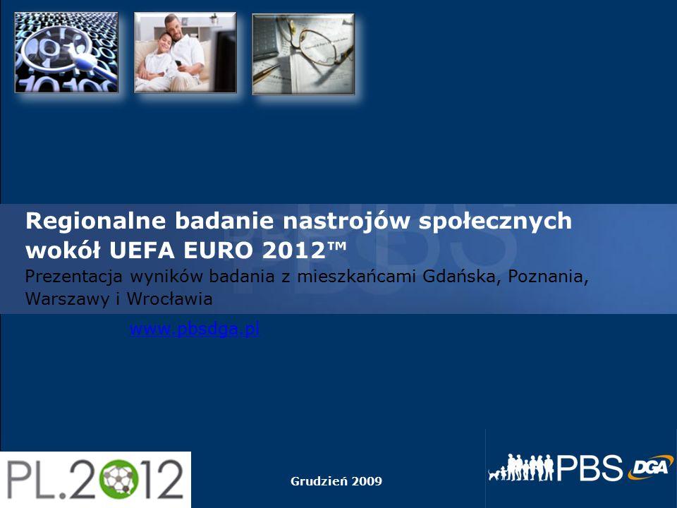 31 maja 2016r. 1 www.pbsdga.pl Regionalne badanie nastrojów społecznych wokół UEFA EURO 2012™ Prezentacja wyników badania z mieszkańcami Gdańska, Pozn