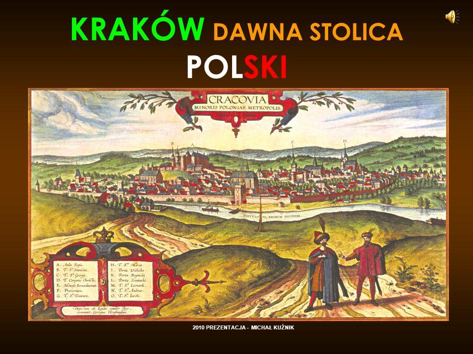 KRAKÓW DAWNA STOLICA POLSKI 2010 PREZENTACJA - MICHAŁ KUŹNIK