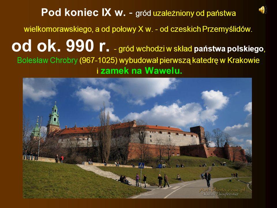 Pod koniec IX w. - gród uzależniony od państwa wielkomorawskiego, a od połowy X w. - od czeskich Przemyślidów. od ok. 990 r. - gród wchodzi w skład pa