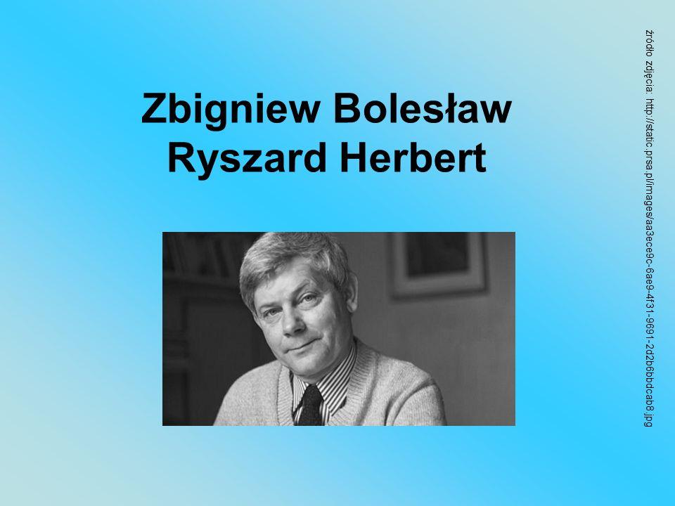 Zbigniew Bolesław Ryszard Herbert źródło zdjęcia: http://static.prsa.pl/images/aa3ece9c-6ae9-4f31-9691-2d2b6bbdcab8.jpg