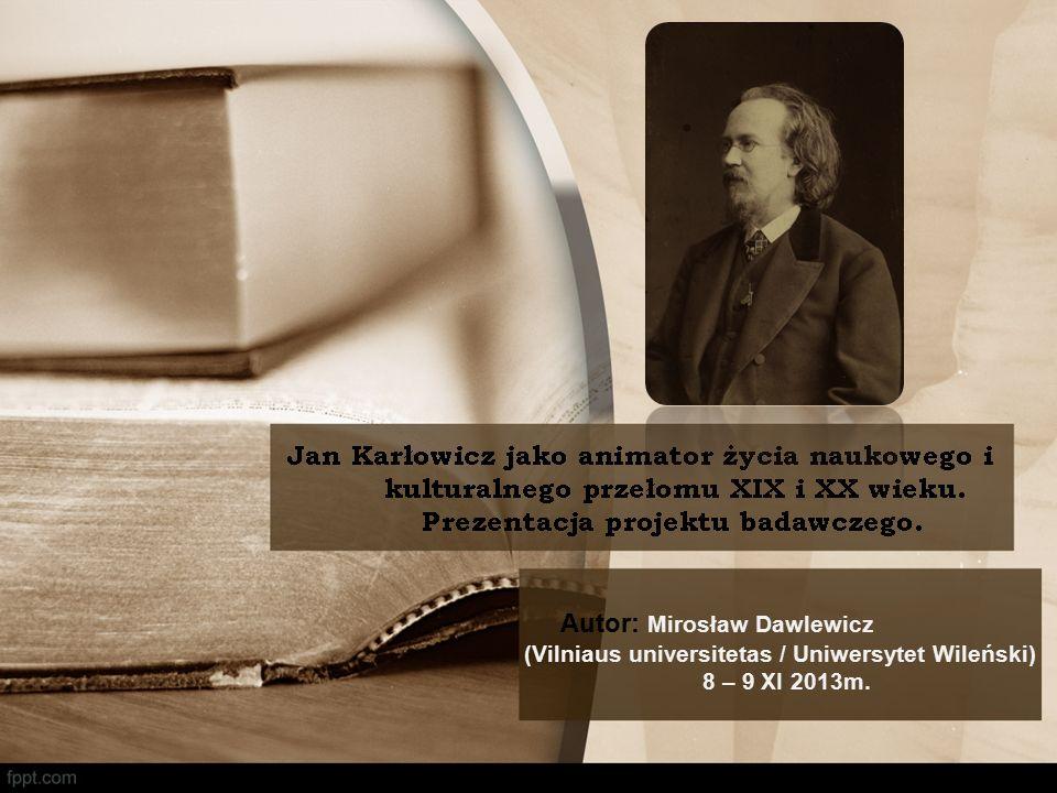 Autor: Mirosław Dawlewicz (Vilniaus universitetas / Uniwersytet Wileński) 8 – 9 XI 2013m.