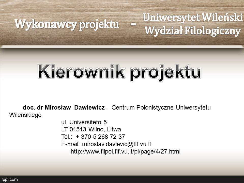 doc.dr Mirosław Dawlewicz – Centrum Polonistyczne Uniwersytetu Wileńskiego ul.