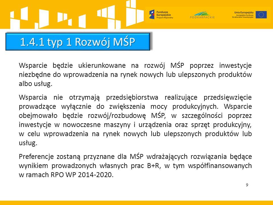 9 Wsparcie będzie ukierunkowane na rozwój MŚP poprzez inwestycje niezbędne do wprowadzenia na rynek nowych lub ulepszonych produktów albo usług. Wspar