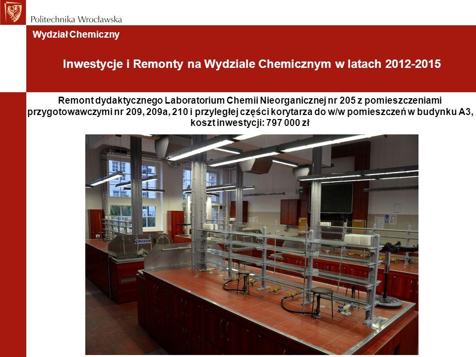 Remont dydaktycznego Laboratorium Chemii Nieorganicznej nr 205 z pomieszczeniami przygotowawczymi nr 209, 209a, 210 i przyległej części korytarza do w/w pomieszczeń w budynku A3, koszt inwestycji: 797 000 zł Wydział Chemiczny Inwestycje i Remonty na Wydziale Chemicznym w latach 2012-2015